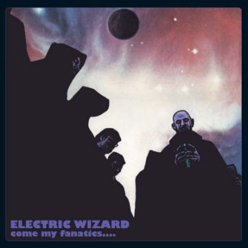 ELECTRIC WIZARD - Come My Fanatics 2LP Rise Above LTD UUSI