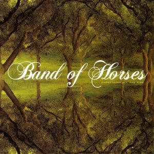 BAND OF HORSES - Everything all the time LP Sub pop