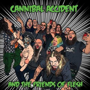 CANNIBAL ACCIDENT - Cannibal Accident and the Friends of Flesh MCD 2014