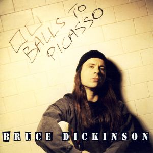DICKINSON BRUCE - Balls to Picasso 2CD RE-RELEASE+BONUS TRACKS