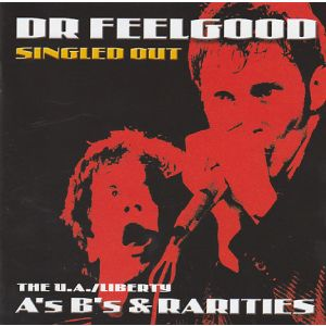 DR. FEELGOOD - Singled out: Liberty A & B sides/Rarities 3CD