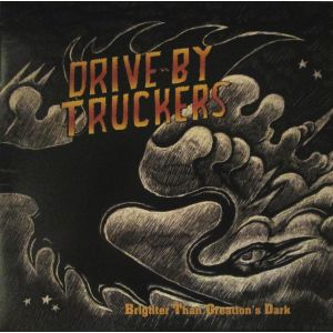 DRIVE-BY TRUCKERS - Brighter Than Creation's Dark CD