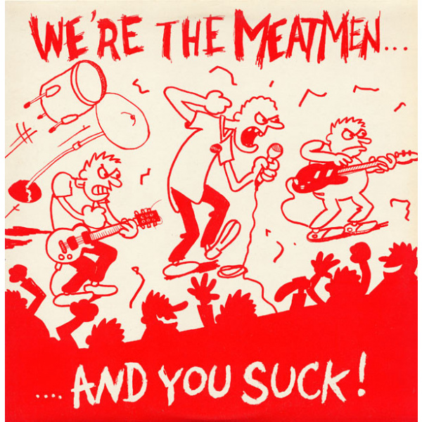 MEATMEN - We're the Meatmen and you suck LP Touch&Go UUSI M/M