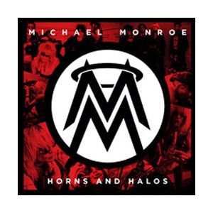 MICHAEL MONROE  - Horns And Halos DELUXE EDITION