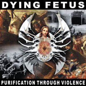 DYING FETUS - Purification Through Violence CD