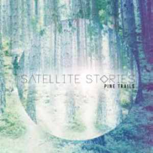 SATELLITE STORIES - Pine trails