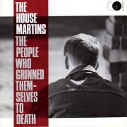 HOUSEMARTINS - The people who grinned themselves to death CD