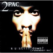 2 PAC - R U Still down 2CD