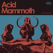 ACID MAMMOTH - Acid Mammoth LP UUSI Heavy Psych Records