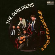 DUBLINERS - A Drop of the Hard Stuff