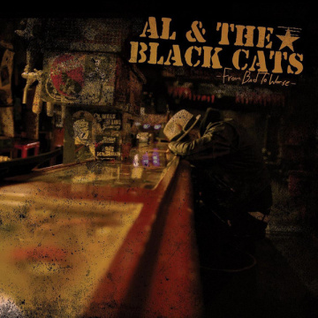 AL & THE BLACK CATS - From Bad To Worse LP UUSI Mad Drunken Monkey Records (TARJOUS)