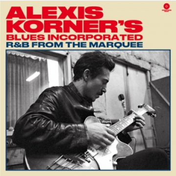ALEXIS KORNER'S Blues Incorporated - R&B From the Marquee LP UUSI Waxtime LTD 500 kpl