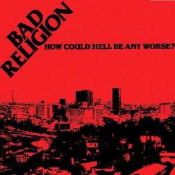 BAD RELIGION - How Could Hell Be Any Worse? LP Epitaph UUSI