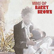 BARRY BROWN - Vibes Of Barry Brown LP UUSI Radiation Roots