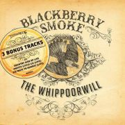 BLACKBERRY SMOKE - The Whippoorwill (SPECIAL DELUXE EUROPEAN EDITION)