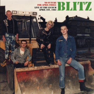 BLITZ - No Future For April Fools-Live At the Lyceum 01.04.1982 LP UUSI Radiation