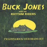 JONES BUCK - I´m gonna rock your brains out