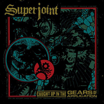 SUPERJOINT - Caught Up In The Gears of Application LP Housecore UUSI