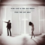 CAVE NICK & THE BAD SEEDS - Push The Sky Away CD