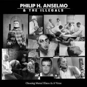 ANSELMO PHILIP H & THE ILLEGALS - Choosing mental illness as a virtue CD