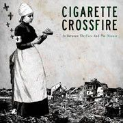 CIGARETTE CROSSFIRE - In between the cure and the desease LP Combat UUSI