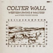 COLTER WALL - Western Swing & Waltzes And Other Punchy Songs LP UUSI