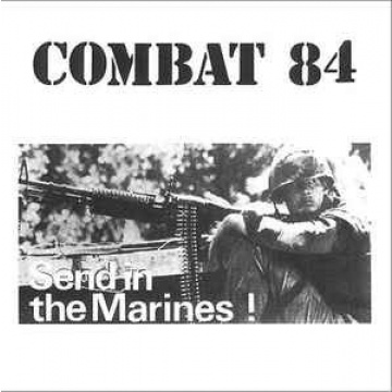 COMBAT 84 - Send In The Marines! LP Combat Records