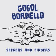 GOGOL BORDELLO - Seekers and Finders CD