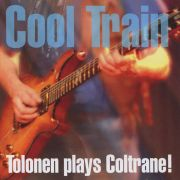 COOL TRAIN - Tolonen plays Coltrane! 2LP Ainoa Productions