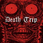 DEATH TRIP - Pain is pain - Complete 1988-1994