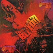 DEMENTED ARE GO - I wanna see you bleed CD