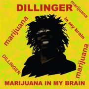 DILLINGER - Marijuana In My Brain LP UUSI Radiation Roots
