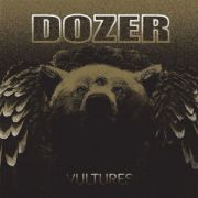 DOZER - Vultures LP UUSI Heavy Psych Sounds