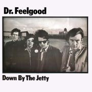 DR. FEELGOOD - Down by the jetty CD