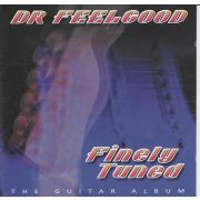 DR. FEELGOOD - Finely Tuned - The Guitar Album CD