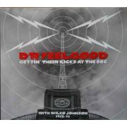 DR. FEELGOOD -  Gettin' Their Kicks At The BBC With Wilko Johnson 2CD
