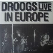 DROOGS - Live in Europe LP Music Maniac UUSI