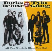 DUCKS DELUXE AND TYLA GANG - All too much/Blow out CD