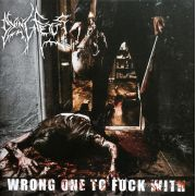 DYING FETUS - Wrong One To Fuck With CD