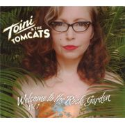 TOINI & THE TOMCATS -  Welcome To The Rock Garden Vol 2