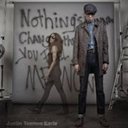 EARLE JUSTIN TOWNES - Nothing's Gonna Change the Way You Feel About Me Now