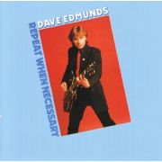 EDMUNDS DAVE - Repeat when necessary CD