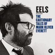 EELS - Cautionary Takes of Mark Oliver Everett
