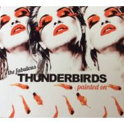 FABULOUS THUNDERBIRDS - Painted On CD