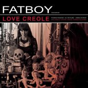 FATBOY -  Love Creole CD