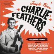 FEATHERS CHARLIE - Jungle Fever / 1955-1962 Recordings CD