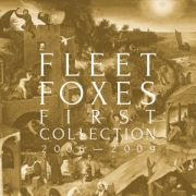 FLEET FOXES - First Collection 2006 – 2009 4CD