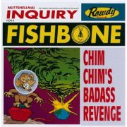 FISHBONE - Chim chim s bad ass revenge