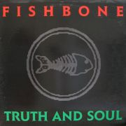 FISHBONE - Truth & soul