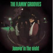 FLAMIN GROOVIES - Jumpin' in the night LP 4Men With Beards UUSI M/M